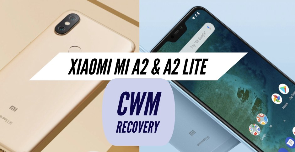 How to Install CWM Recovery on Xiaomi Mi A2 & A2 Lite? Step