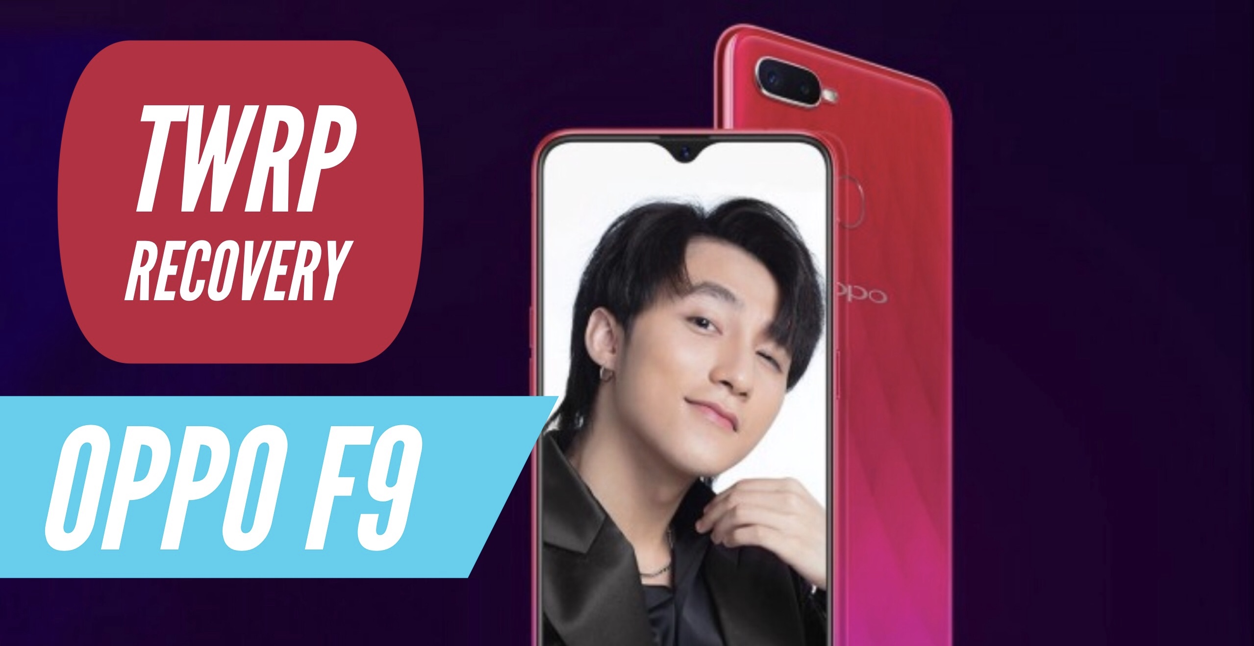 How to Install TWRP Recovery on OPPO F9 PRO? Step By Step GUIDE!