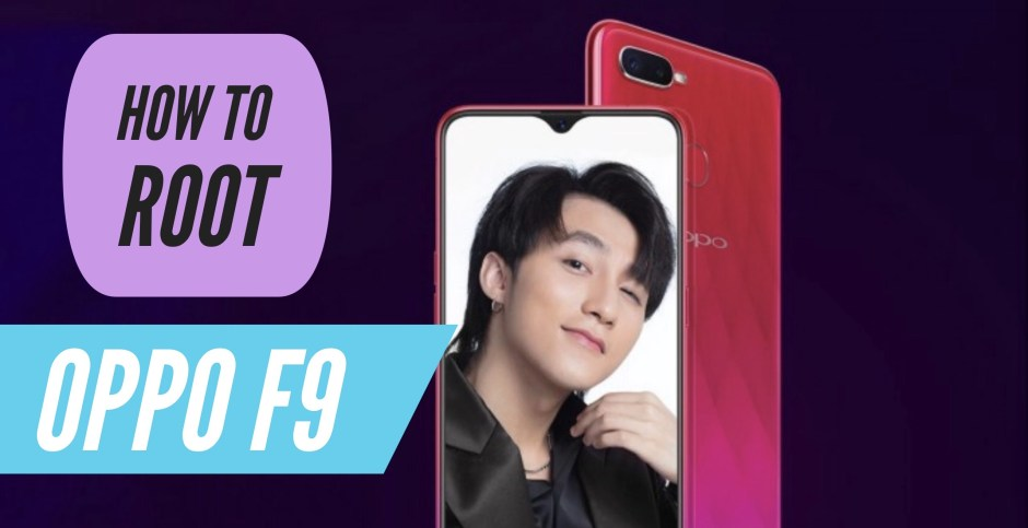 How to Root OPPO F9 PRO with SuperSU & Magisk + 2 More METHODS!