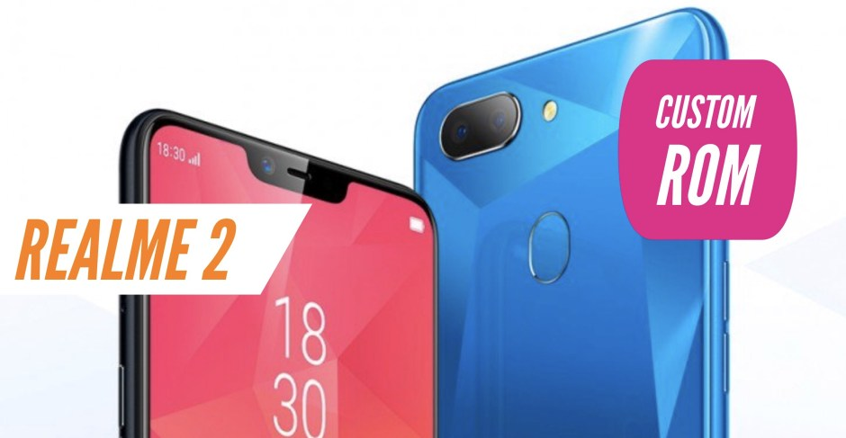 How to Install Custom ROM on Realme 2 Smartphone: CWM & TWRP!