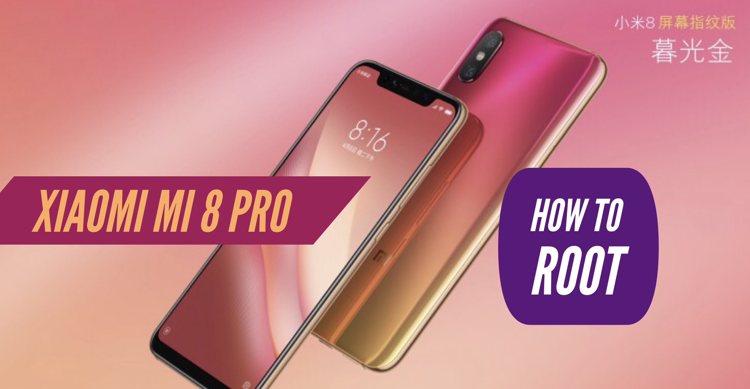 How to Root Xiaomi Mi 8 Pro via SuperSU & Magisk + Two More