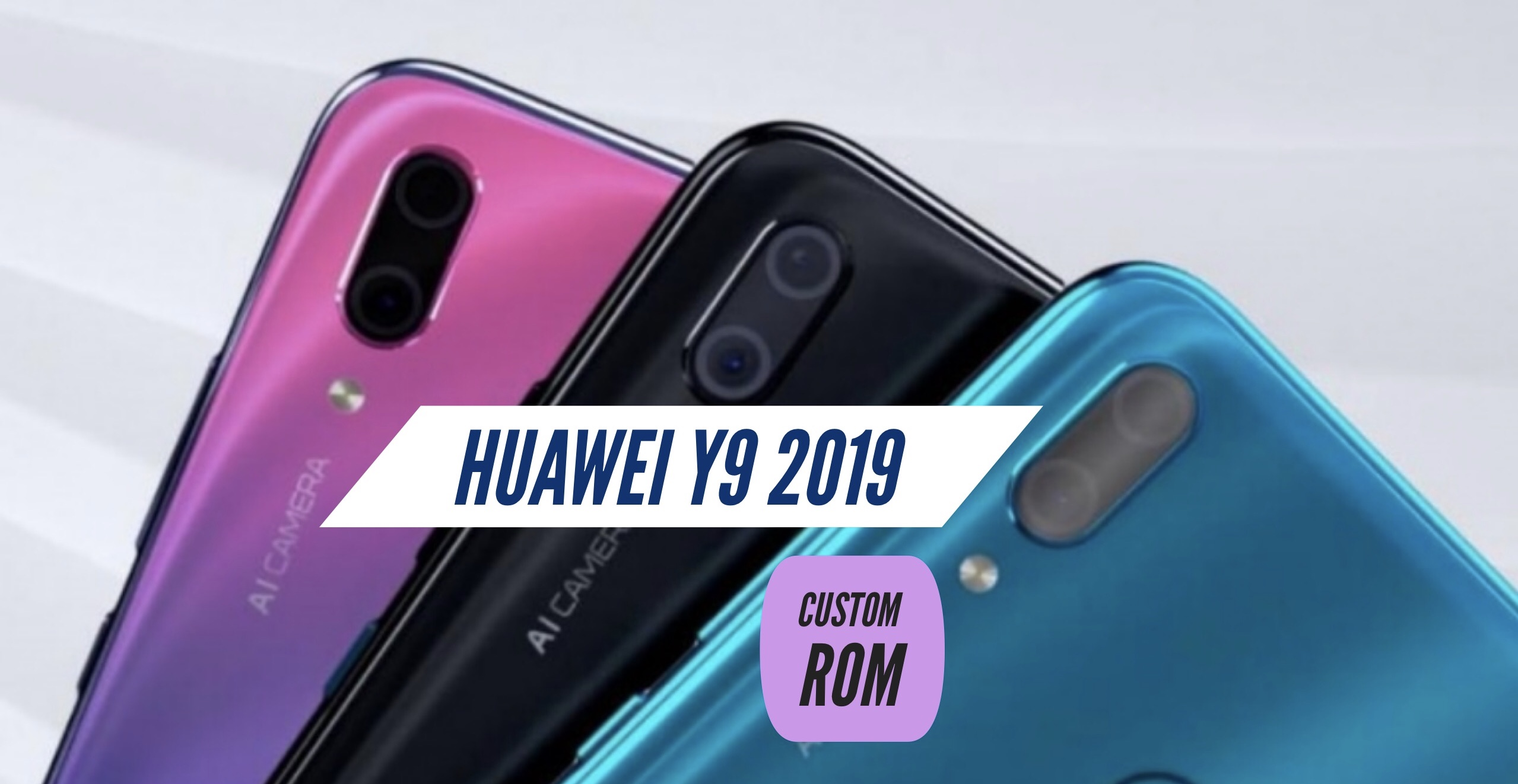 How to Install Custom ROM on Huawei Y9 2019: CWM & TWRP!