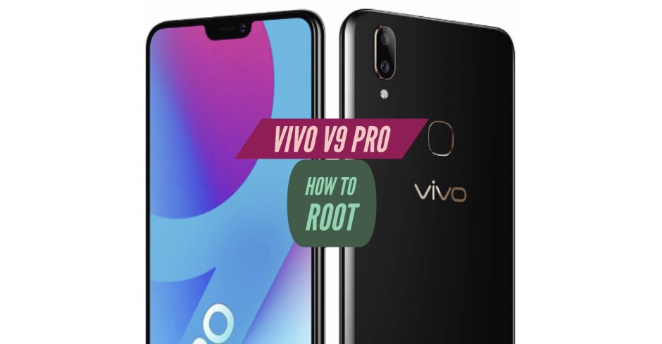 How to Root VIVO V9 Pro via SuperSU & Magisk & Without PC + More!