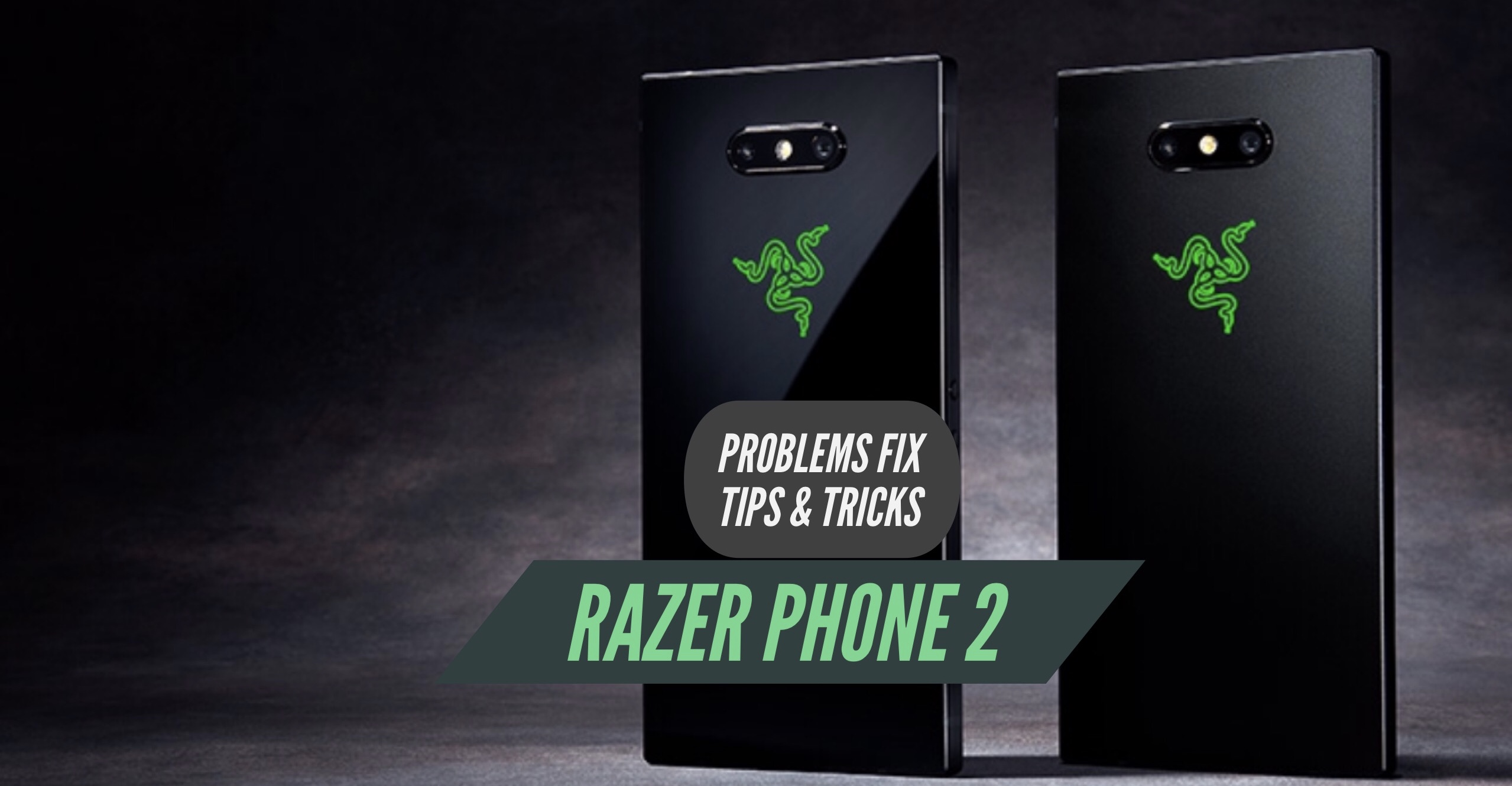 Razer Phone 2 Most Common Problems & Issues + Solution Fix!