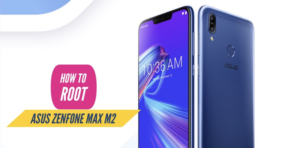 How to Root Zenfone Max M2 via SuperSU & Magick + More!