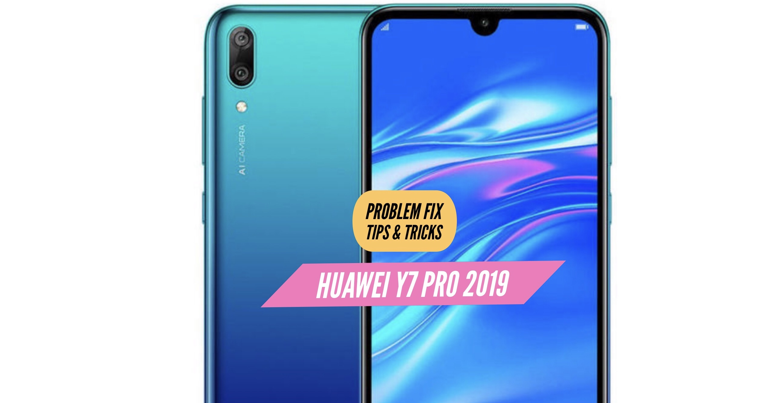 Huawei Y7 Pro (2019) Most Common Problems & Issues +