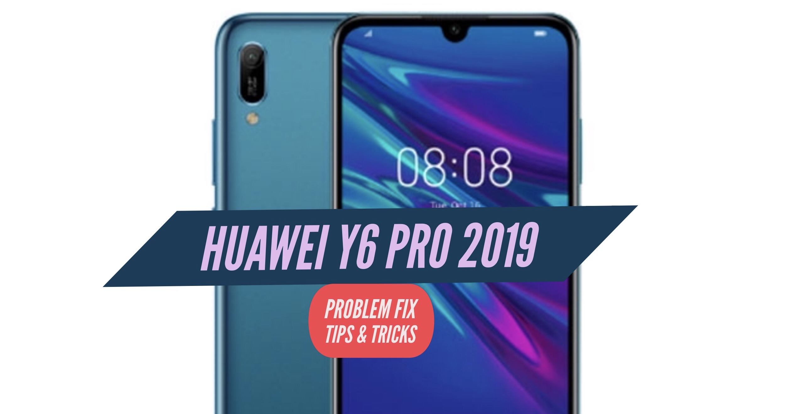 Huawei Y6 Pro 2019 Most Common Problems & Issues + Solution Fix