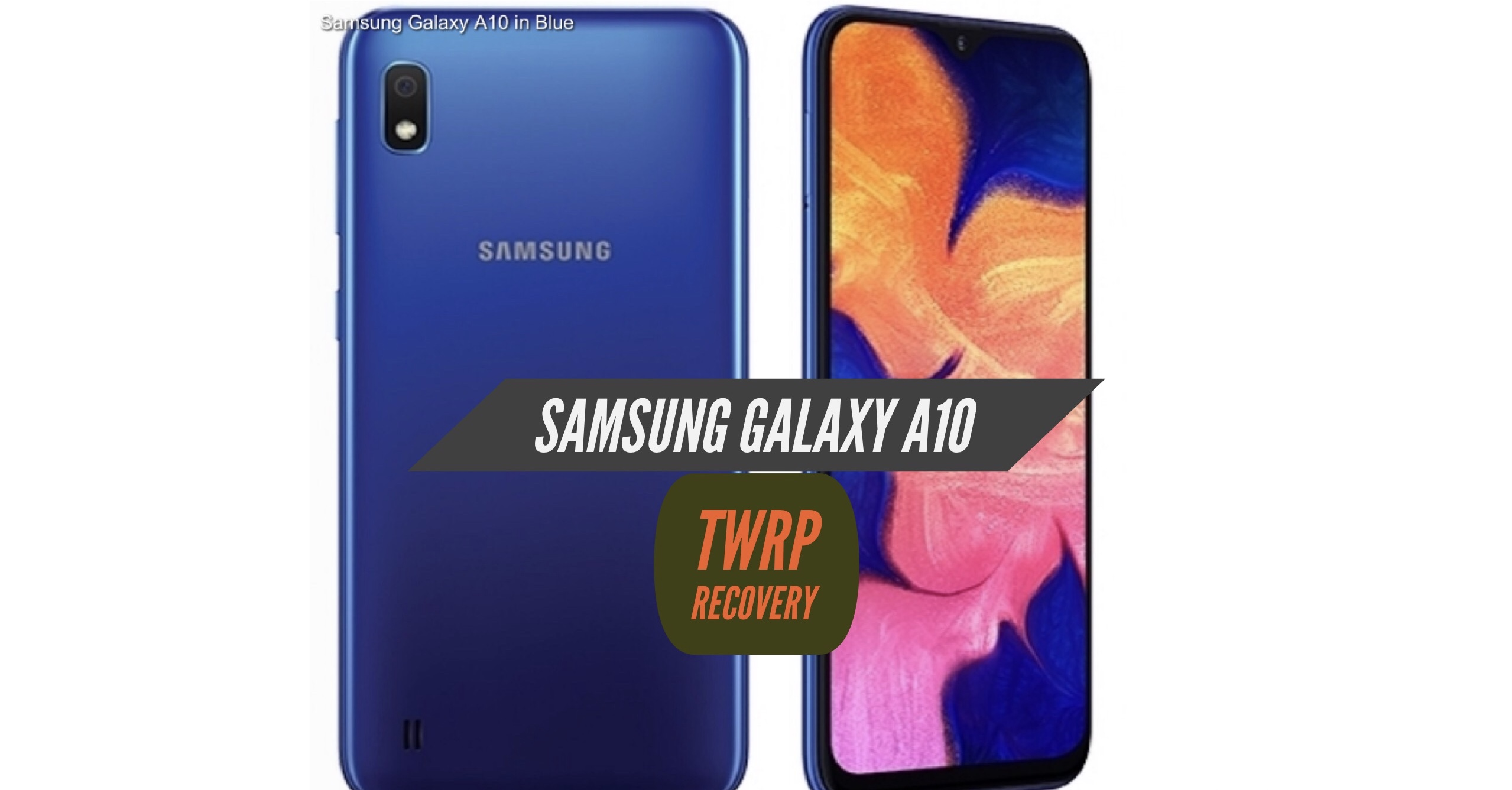 Samsung Galaxy A10 TWRP Recovery Installation - Two Easy