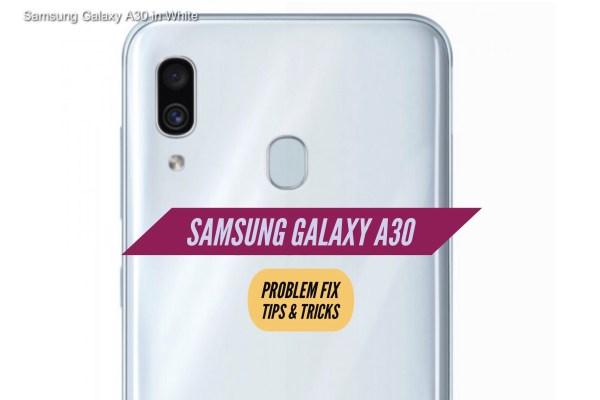 Samsung Galaxy A30 Problem Fix Issues Solution Tips & Tricks