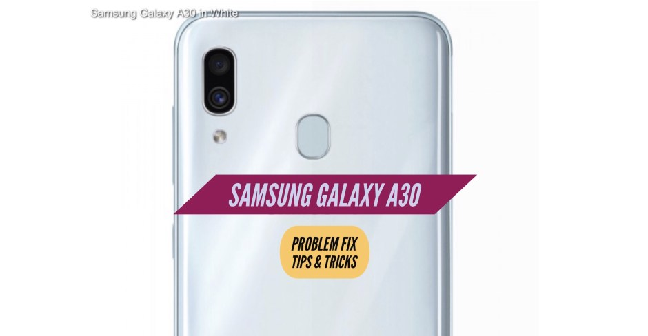 Samsung Galaxy A30 Problem Fix Issues Solution Tips & Tricks