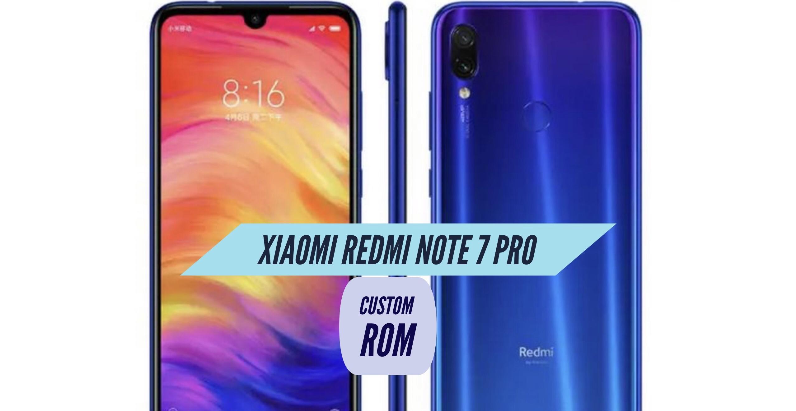 Redmi Note 7 Pro Custom ROM Installation - Two Easy METHODS!