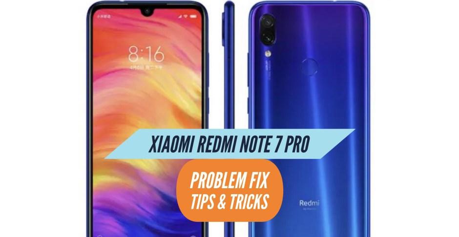 Xiaomi Redmi Note 7 Pro Problem Fix Issues Solution Tips & Tricks