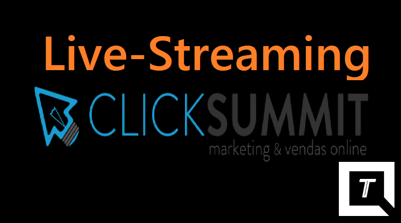 CLICKSUMMIT 2016 vai ter Live-Streaming