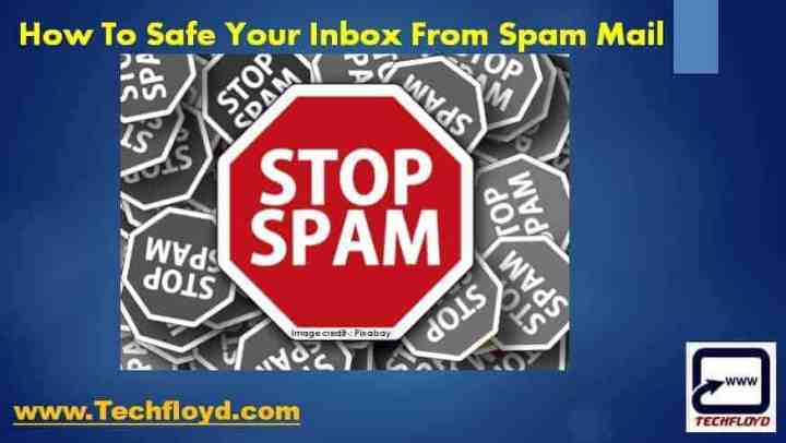 How To Safe Your Inbox From Spam Mail