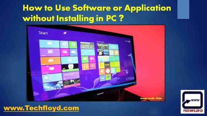 How to Use Software or Application without installing in pc