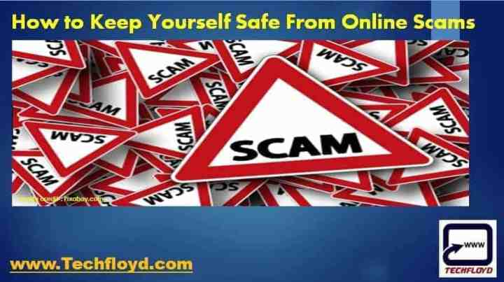 How to Keep Yourself Safe From Online Scams