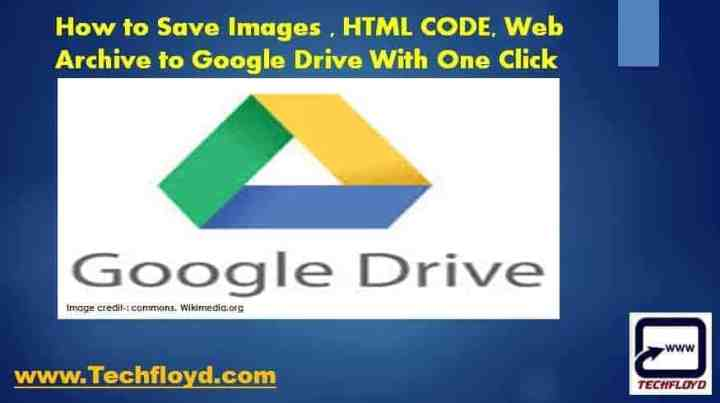 How to Save Images , HTML CODE, Web Archive to Google Drive With one Click