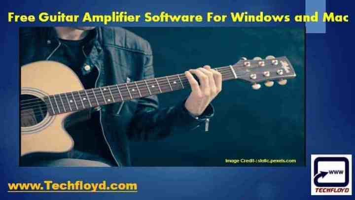Free Guitar Amplifier Software For Windows And Mac
