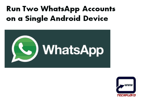 Run Two Whatsapp on Single Android Device