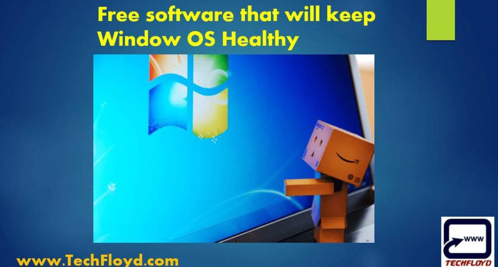 Free software that will keep Window OS Healthy