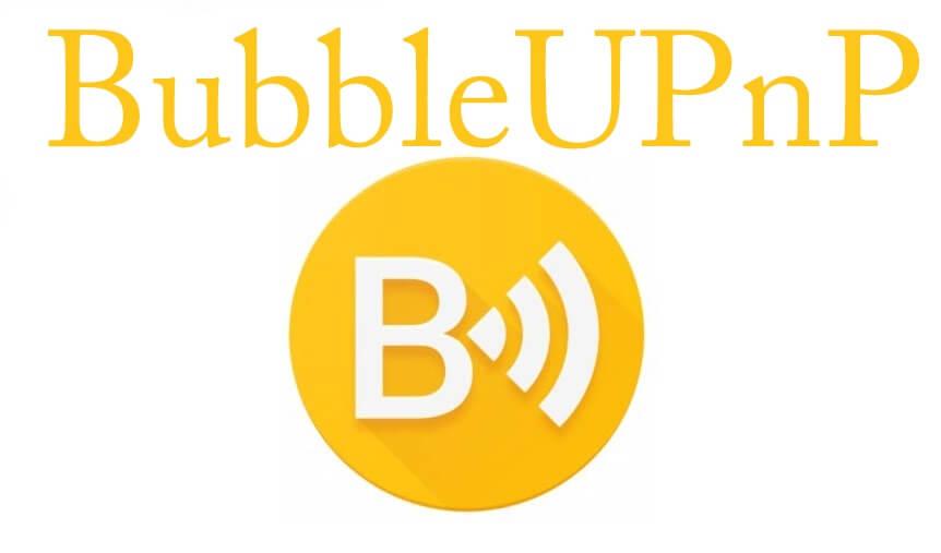 What is Bubbleupnp