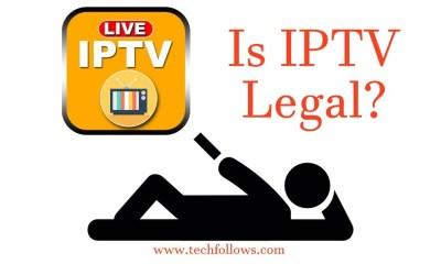 Is IPTV Legal?