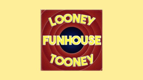 Looney Tooney Funhouse Addon