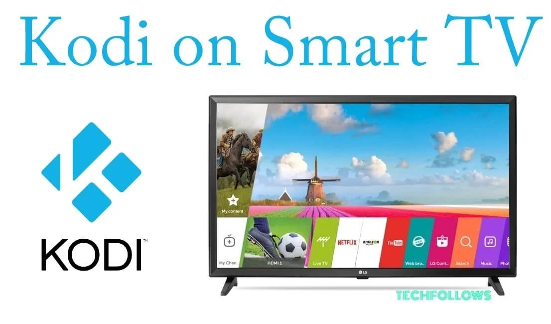 How to Download and Install Kodi on Smart TV? [2019 Updated