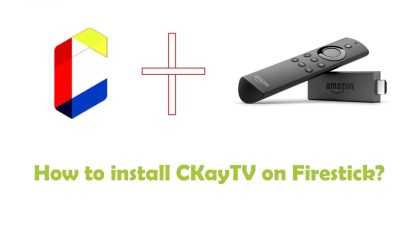 How to install CKayTV on Firestick?