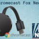 Chromecast Fox News