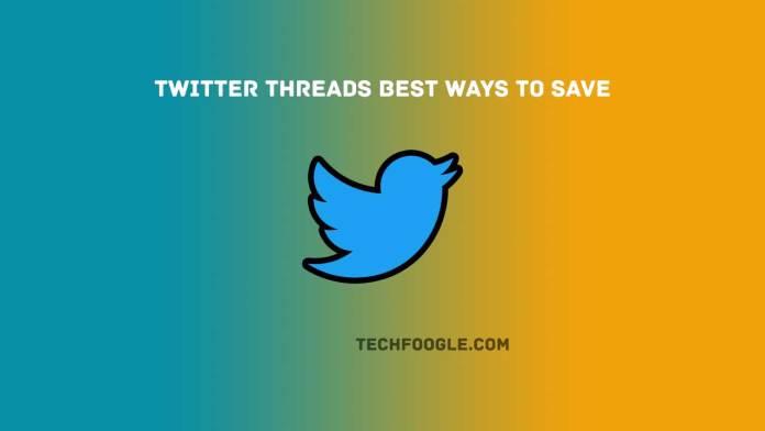 Twitter-Threads-best-ways-to-save