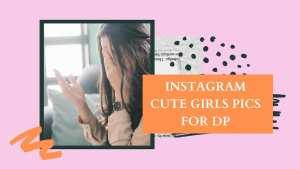 【149+】 Best DP For Instagram | Instagram Cute Girls Pics For DP