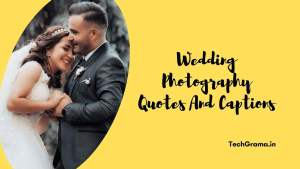 【210+】 Best Wedding Photography Quotes And Captions