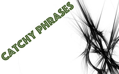 Catchy Phrases
