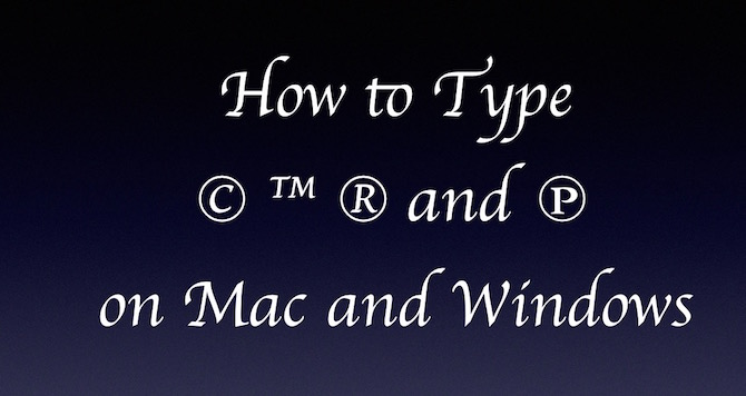 How to type Copyright, Trademark symbol on Mac/Windows