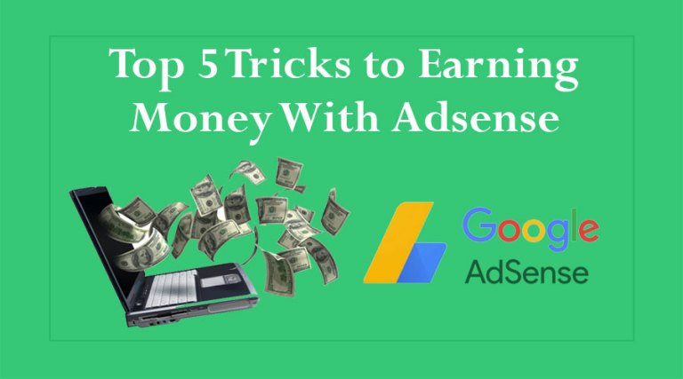Top 5 Tricks to Earning Money with Adsense