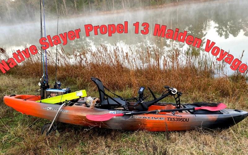 Native Slayer Propel 13 Maiden Voyage