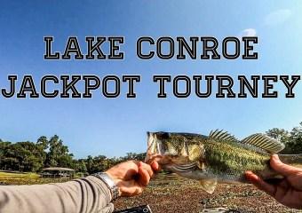 Lake Conroe Jackpot Tourney