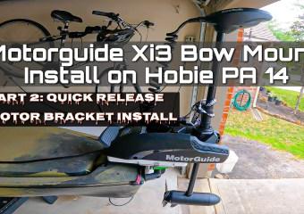 Hobie PA 14 Motorguide Xi3 Install Part 2 -Motor Bracket Install