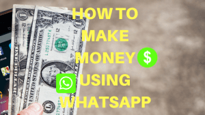 Read more about the article How to make money using WhatsApp