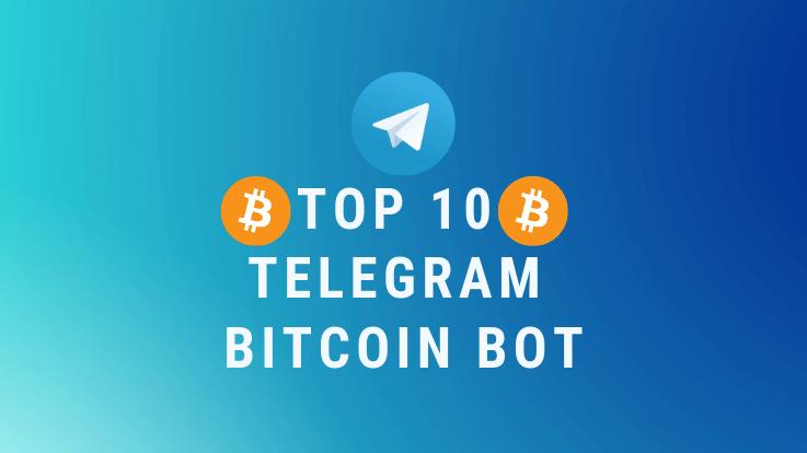 Top 10 Bitcoin Telegram Bot 2019 - TechiePhi