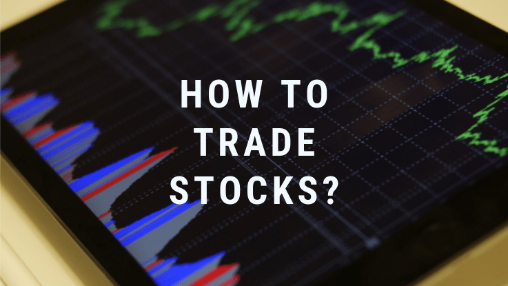 Read more about the article How to Trade Stocks?