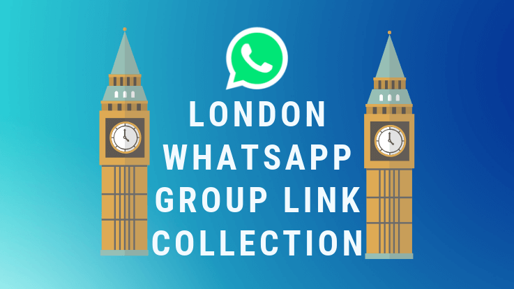 10+ London Whatsapp Group Link Collection 2019 - TechiePhi