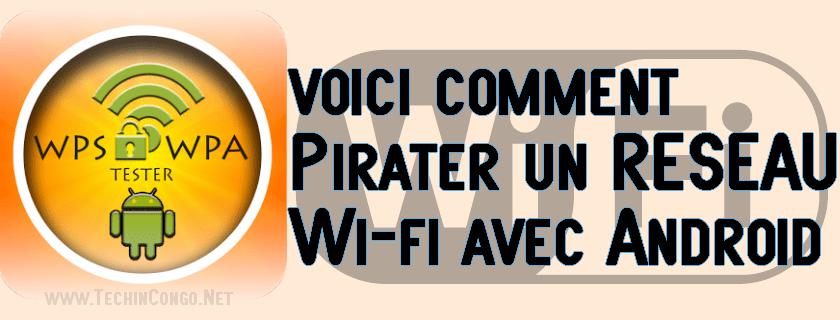 Pirater un Reseau WIFI avec Android