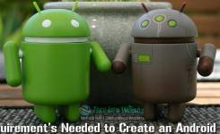 Important Requirement's Needed to Create an Android App
