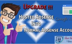 "How to upgrade ""Hosted AdSense account"" into ""Normal AdSense Account""?"