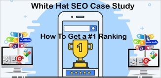 White Hat SEO Case Study : How To Get a #1 Ranking
