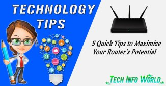 5 Quick Tips to Maximize Your Router's Potential