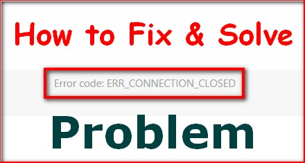 [SOLVED] ERR_CONNECTION_CLOSED Chrome Error Issue