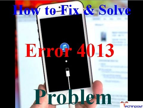[FIXED] iPhone Error 4013 Code Issue (100% Working)